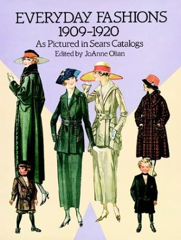 Everyday Fashions, 1909-1920, as Pictured in Sears Catalogs 9780486286280