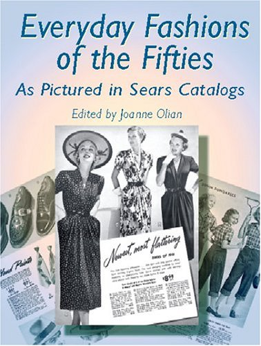 Everyday Fashions of the Fifties as Pictured in Sears Catalogs 9780486422190