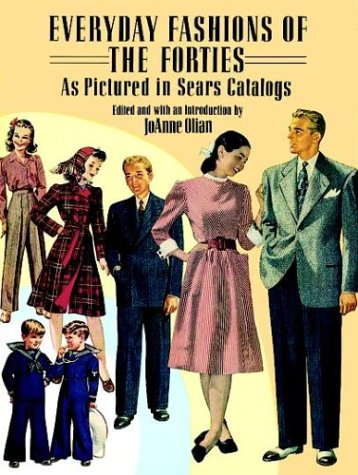 Everyday Fashions of the Forties as Pictured in Sears Catalogs 9780486269184