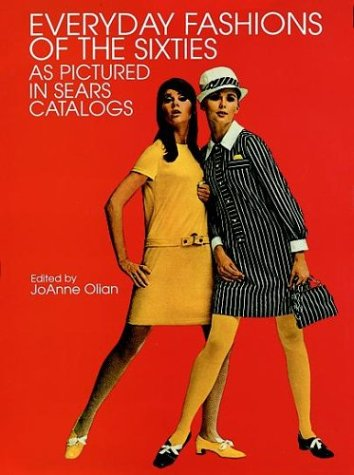 Everyday Fashions of the Sixties as Pictured in Sears Catalogs 9780486401201