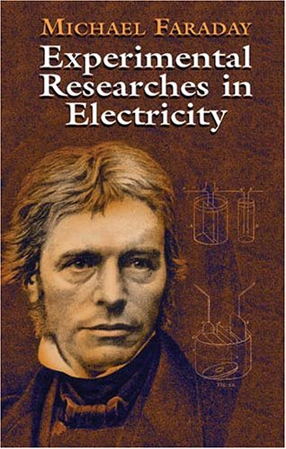 Experimental Researches in Electricity 9780486435053