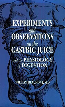Experiments and Observations on the Gastric Juice: And the Physiology of Digestion 9780486692135