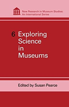 Exploring Science in Museums: Volume 6 9780485900064