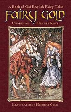 Fairy Gold: A Book of Old English Fairy Tales 9780486461380