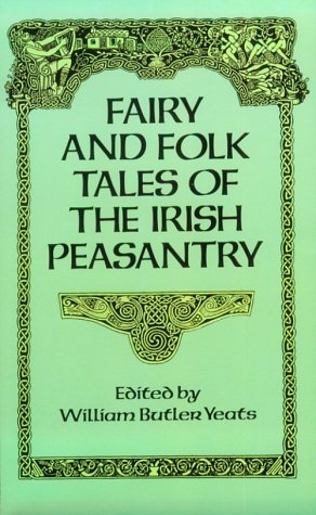 Fairy and Folk Tales of the Irish Peasantry 9780486269412