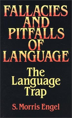 Fallacies and Pitfalls of Language Fallacies and Pitfalls of Language Fallacies and Pitfalls of Language: The Language Trap the Language Trap the Lang
