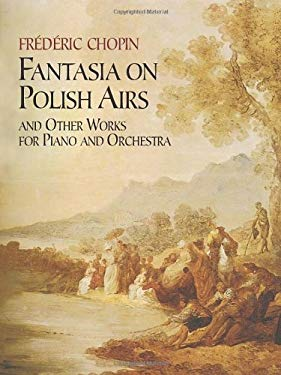 Fantasia on Polish Airs and Other Works for Piano and Orchestra 9780486431543