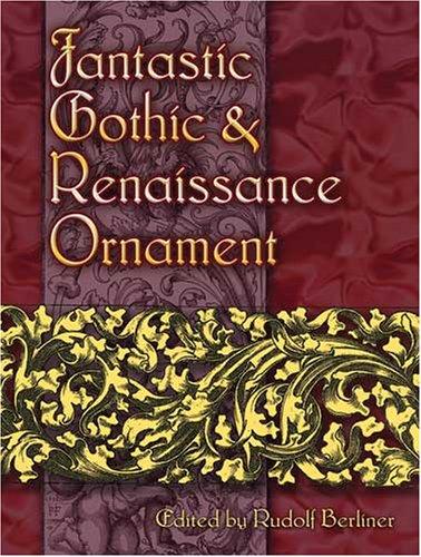 Fantastic Gothic & Renaissance Ornament 9780486460178