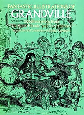Fantastic Illustrations of Grandville 9780486229911