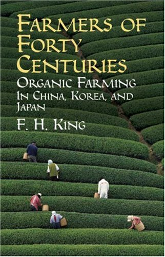 Farmers of Forty Centuries: Organic Farming in China, Korea, and Japan 9780486436098