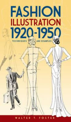 Fashion Illustration 1920-1950: Techniques and Examples 9780486474717