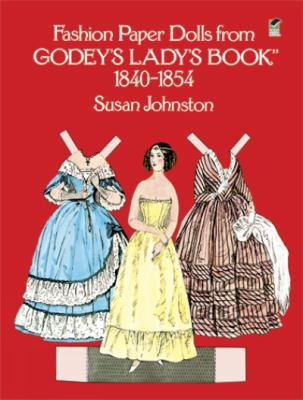 Fashion Paper Dolls from Godey's Lady's Book, 1840-1854 9780486235110