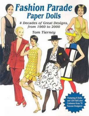 Fashion Parade Paper Dolls: 4 Decades of Great Designs, from 1960 to 2000 9780486427386