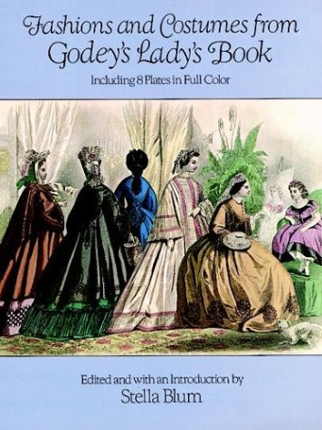 Fashions and Costumes from Godey's Lady's Book: Including 8 Plates in Full Color 9780486248417