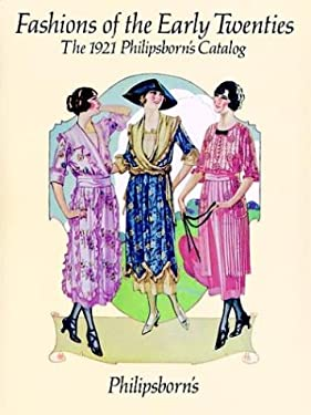 Fashions of the Early Twenties: The 1921 Philipsborn's Catalog 9780486293851