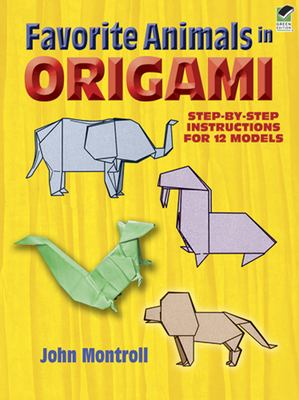 Favorite Animals in Origami 9780486291369