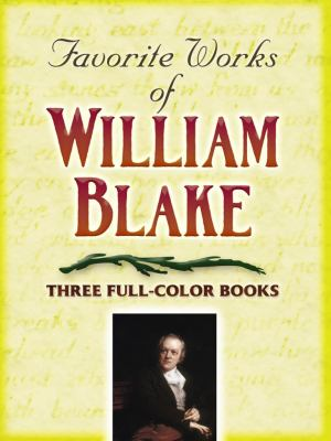 Favorite Works of William Blake: Three Full-Color Books 9780486290867