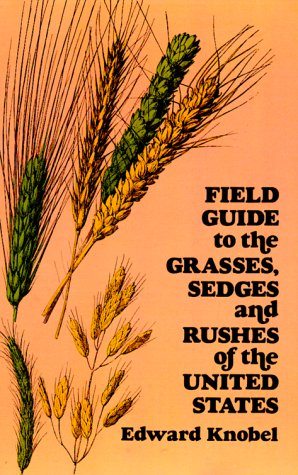 Field Guide to the Grasses, Sedges, and Rushes of the Northern United States 9780486235059
