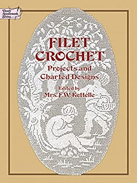 Filet Crochet: Projects and Charted Designs 9780486237459