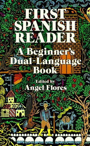 First Spanish Reader First Spanish Reader: A Beginner's Dual-Language Book a Beginner's Dual-Language Book 9780486258102