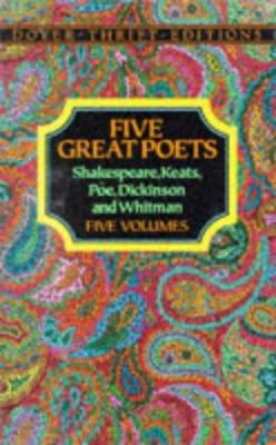 Five Great Poets: Poems by Shakespeare, Keats, Poe, Dickinson and Whitman-Boxed Set 9780486269429