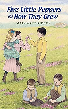 Five Little Peppers and How They Grew (Dover Children's Classics)
