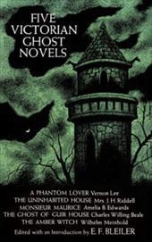 Five Victorian Ghost Novels 1593542