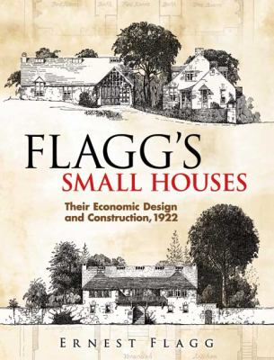 Flagg's Small Houses: Their Economic Design and Construction, 1922 9780486451978