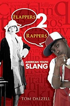 Flappers 2 Rappers: American Youth Slang 9780486475875