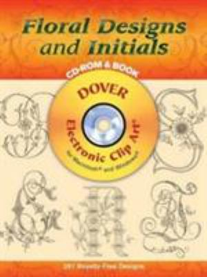 Floral Designs and Initials [With CDROM] 9780486997858