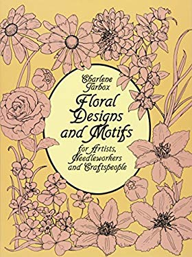 Floral Designs and Motifs for Artists, Needleworkers and Craftspeople