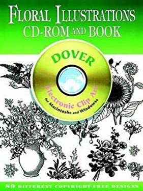 Floral Illustrations CD-ROM and Book [With Electronic Clip Art for Macintosh and Windows] 9780486999432
