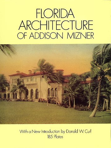 Florida Architecture of Addison Mizner 9780486273273