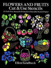 Flowers and Fruits Cut & Use Stencils: 43 Full-Size Stencils Printed on Durable Stencil Paper