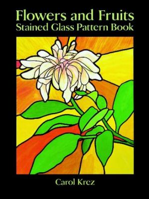 Flowers and Fruits Stained Glass Pattern Book 9780486279428