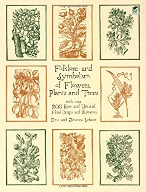Folklore and Symbolism of Flowers, Plants and Trees 9780486429786