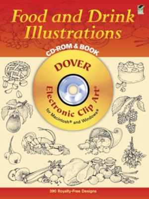 Food and Drink Illustrations CD-ROM and Book [With Electronic Clip Art for Macintosh and Windows] 9780486999449