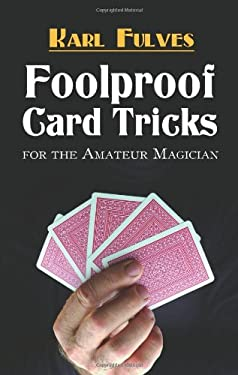 Foolproof Card Tricks: For the Amateur Magician 9780486472706