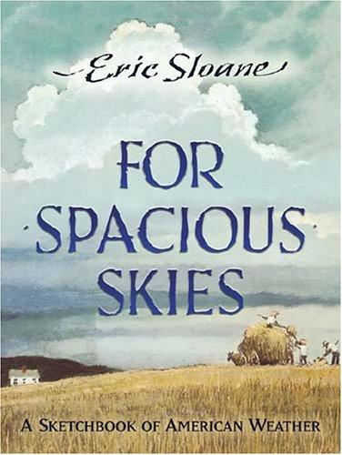 For Spacious Skies: A Sketchbook of American Weather 9780486450971