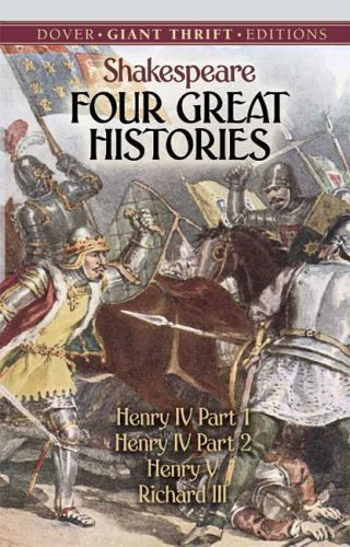 Four Great Histories: Henry IV Part I, Henry IV Part II, Henry V, and Richard III 9780486446295