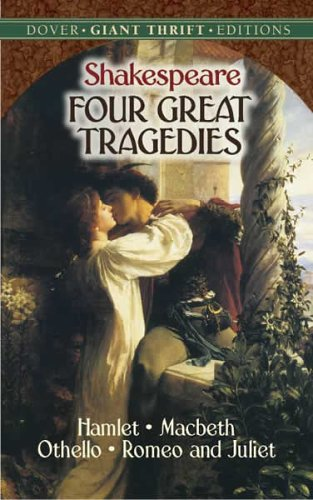 Four Great Tragedies: Hamlet, Macbeth, Othello and Romeo and Juliet 9780486440835