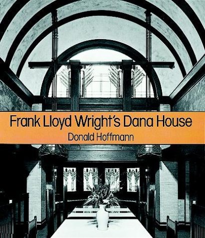Frank Lloyd Wright's Dana House 9780486291208