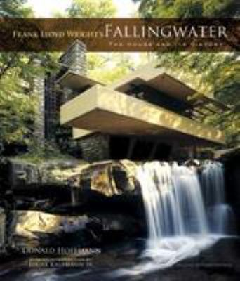Frank Lloyd Wright's Fallingwater: The House and Its History, Second, Revised Edition 9780486274300