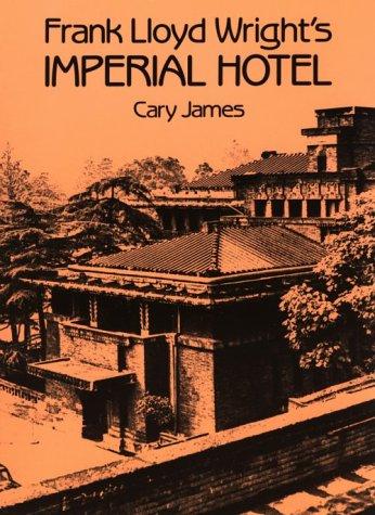 Frank Lloyd Wright's Imperial Hotel 9780486256832