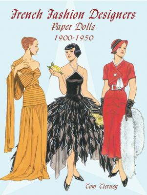 French Fashion Designers Paper Dolls: 1900-1950 9780486423920