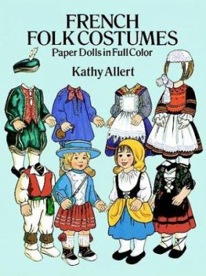 French Folk Costumes Paper Dolls in Full Color 9780486268477