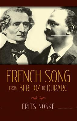 French Song from Berlioz to Duparc 9780486255545