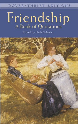 Friendship: A Book of Quotations 9780486408927