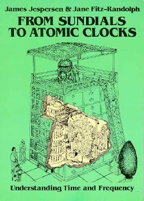 From Sundials to Atomic Clocks: Understanding Time and Frequency 9780486242651