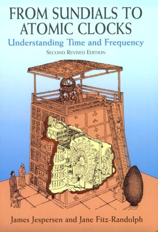 From Sundials to Atomic Clocks: Understanding Time and Frequency, Second Revised Edition 9780486409139